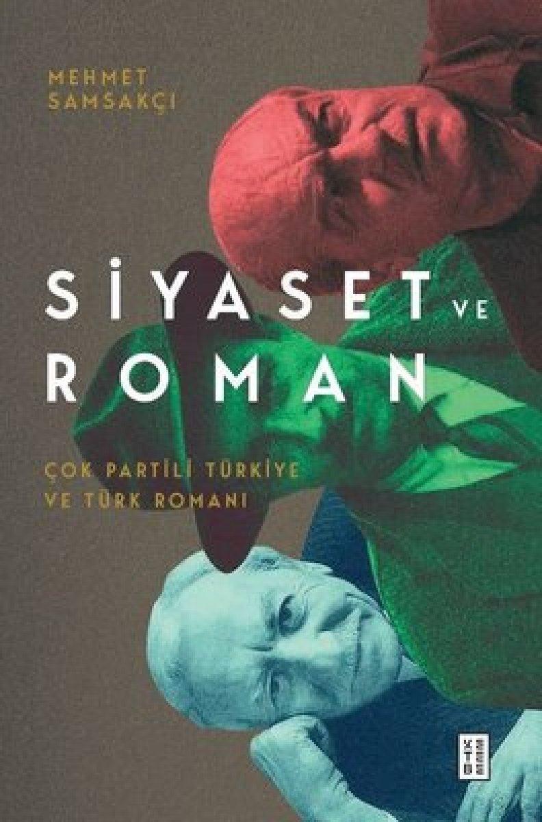Türkiye nin çok partili hayata geçişini anlatan kitap: Siyaset ve Roman #1